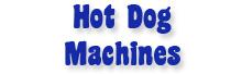 Hot Dog Broiler Machines